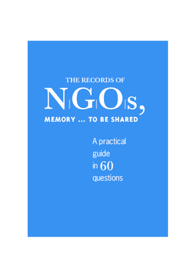 The Records of NGOs, Memory to be Shared: a Practical Guide in 60 Questions