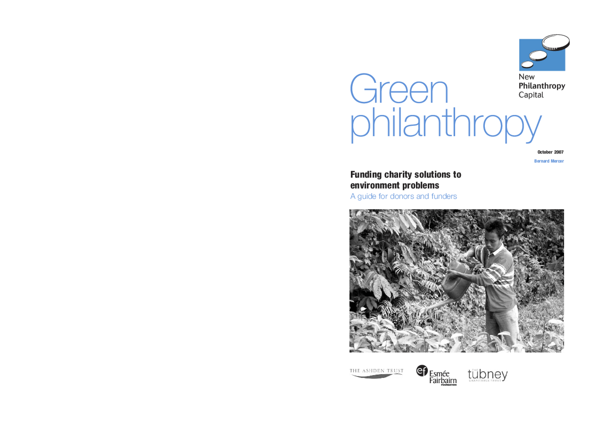 Green Philanthropy: Funding Charitable Solutions to Environment Problems, a Guide for Donors and Funders