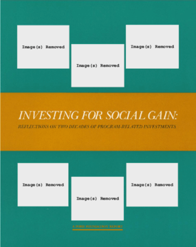 Investing for Social Gain: Reflections on Two Decades of Program-Related Investments