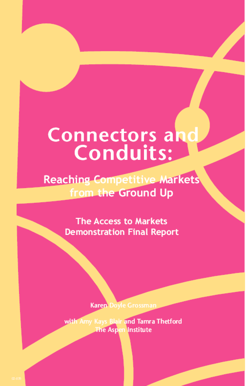Connectors and Conduits: Reaching Competitive Markets from the Ground Up: The Access to Markets Demonstration Final Report