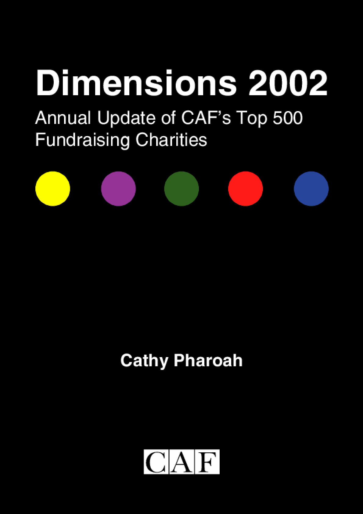 Dimensions 2002: Annual Update of CAF's Top 500 Fundraising Charities