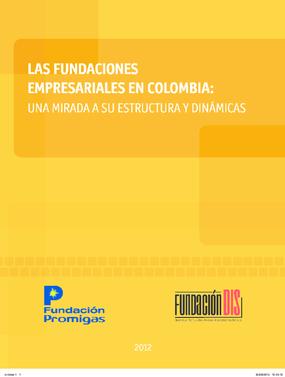 Las Fundaciones Empresariales en Colombia: Una Aproximación a su Estructura y Dinámicas