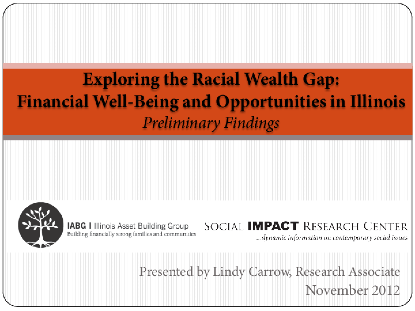 Exploring the Racial Wealth Gap: Financial Well-Being and Opportunities in Illinois - Preliminary Findings