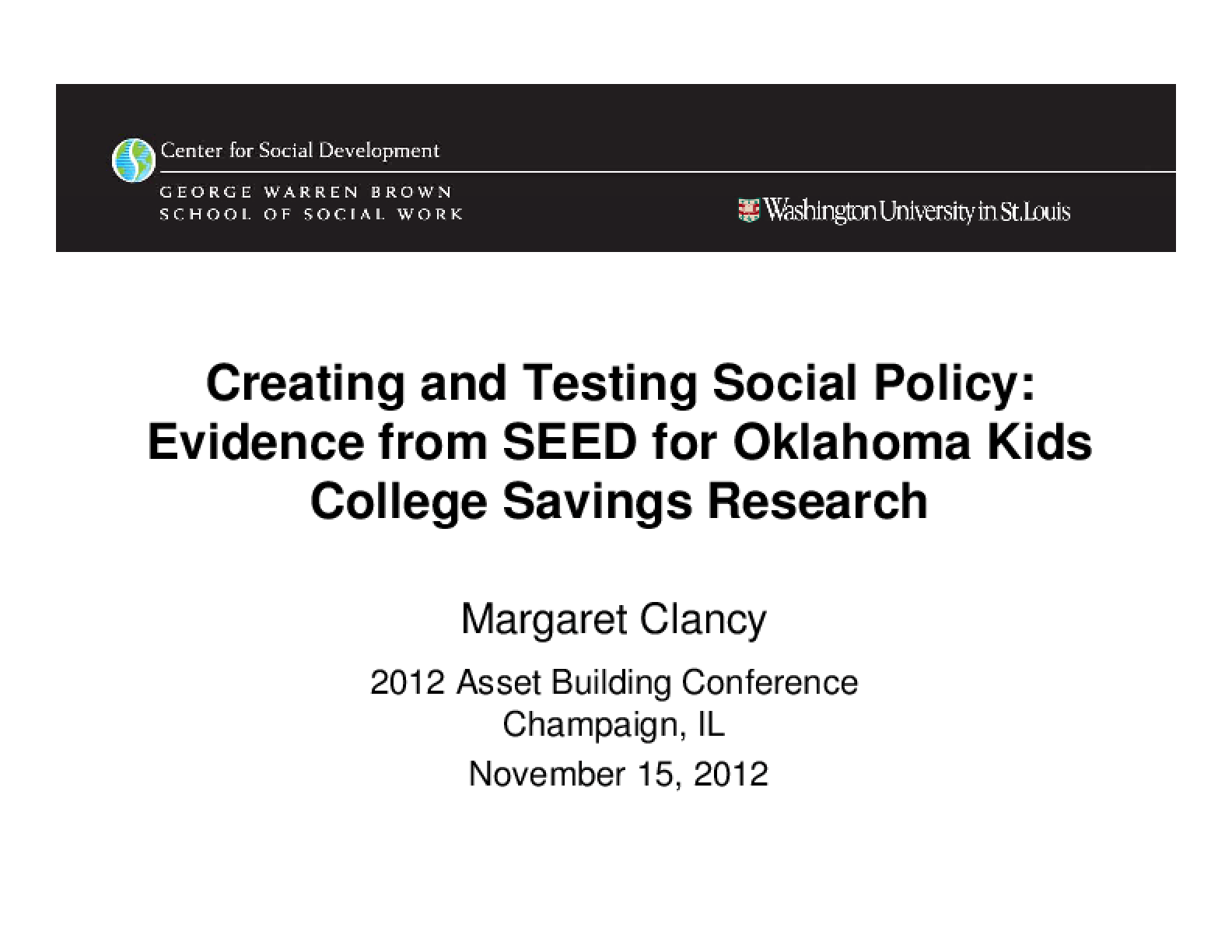 Creating and Testing Social Policy: Evidence from SEED for Oklahoma Kids College Savings Research