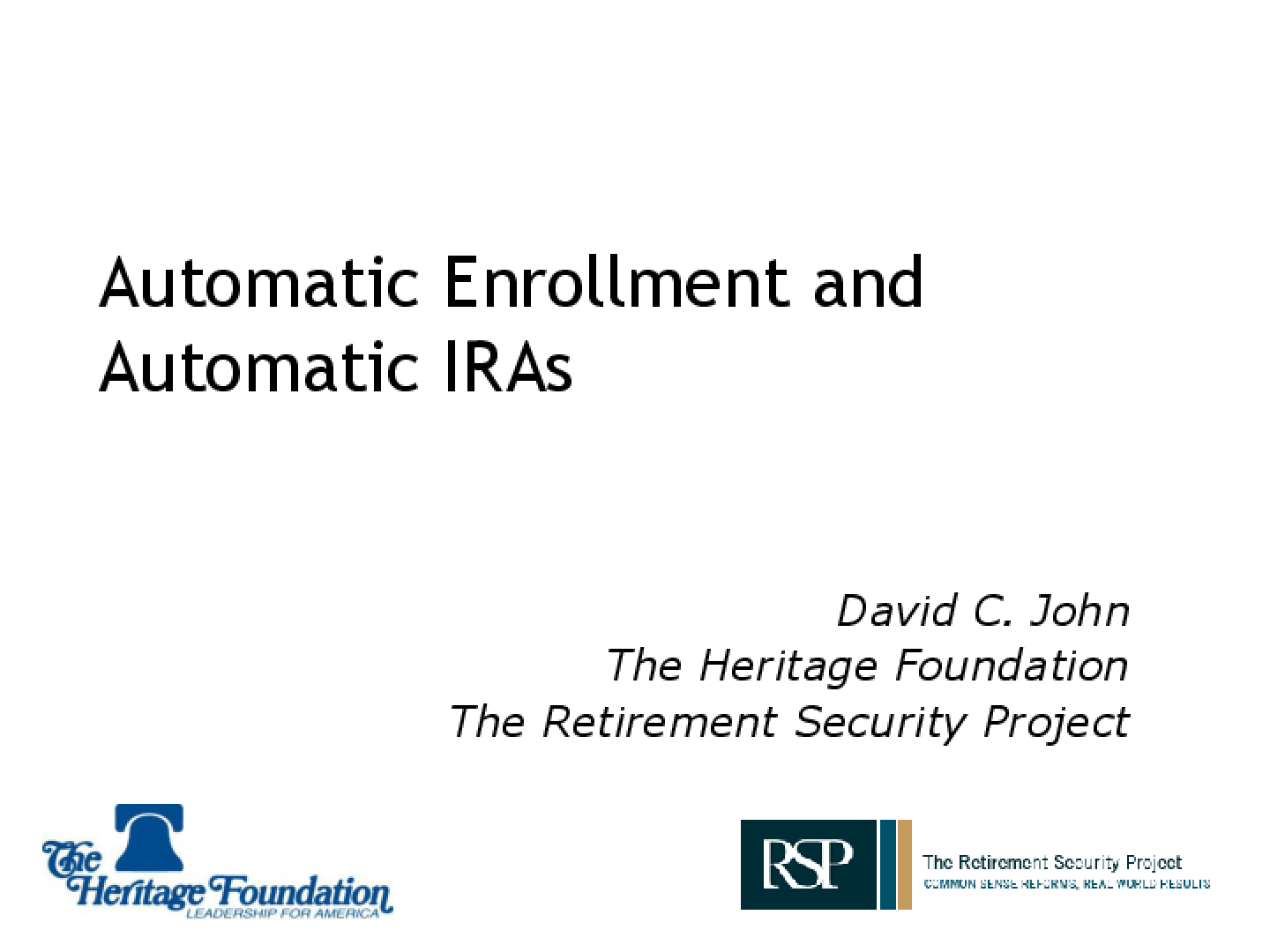 Automatic Enrollment and Automatic IRAs