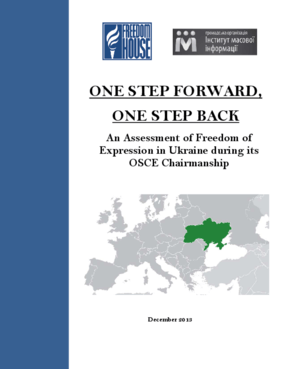One Step Forward, One Step Back: An Assessment of Freedom of Expression in Ukraine during its OSCE Chairmanship