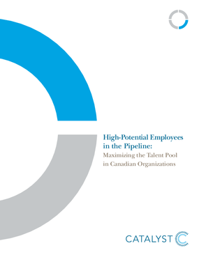 High-Potential Employees in the Pipeline: Maximizing the Talent Pool in Canadian Organizations