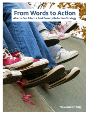From Words to Action : Alberta Can Afford a Real Poverty Reduction Strategy
