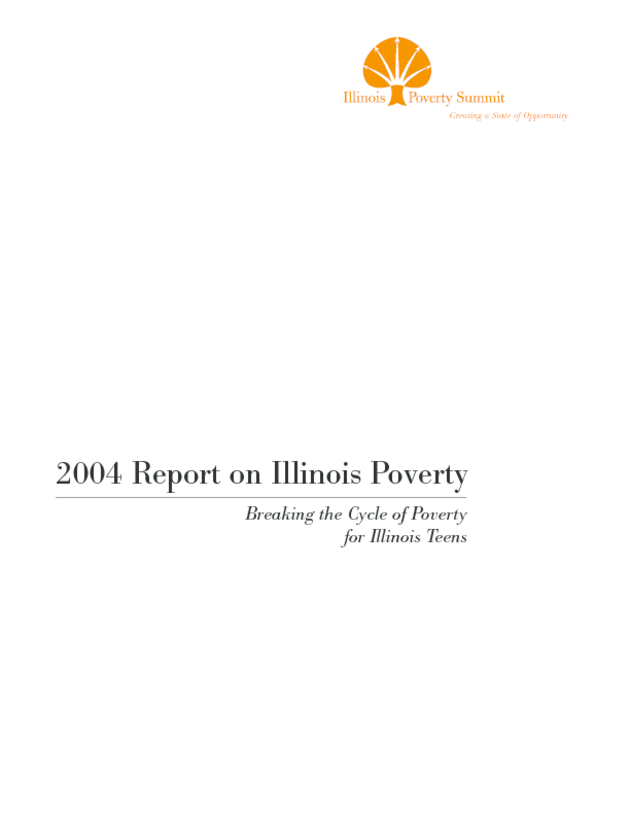 2004 Report on Illinois Poverty: Breaking the Cycle of Poverty for Illinois Teens