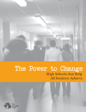 The Power to Change: High Schools that Help All Students Achieve