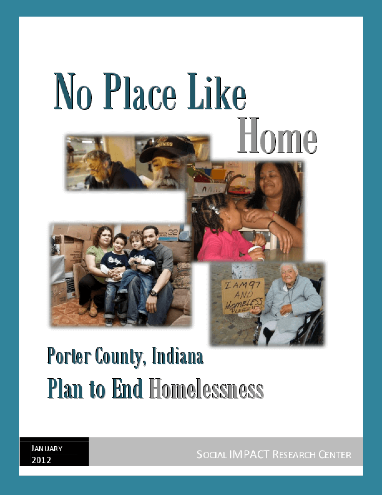 No Place Like Home: Porter County, Indiana, Plan to End Homelessness, Executive Summary