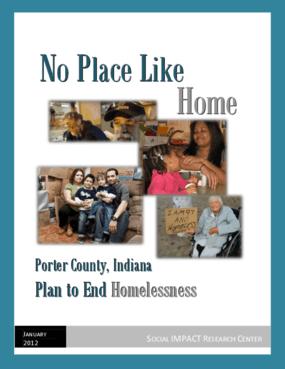 No Place Like Home: Porter County, Indiana, Plan to End Homelessness, Executive Summary