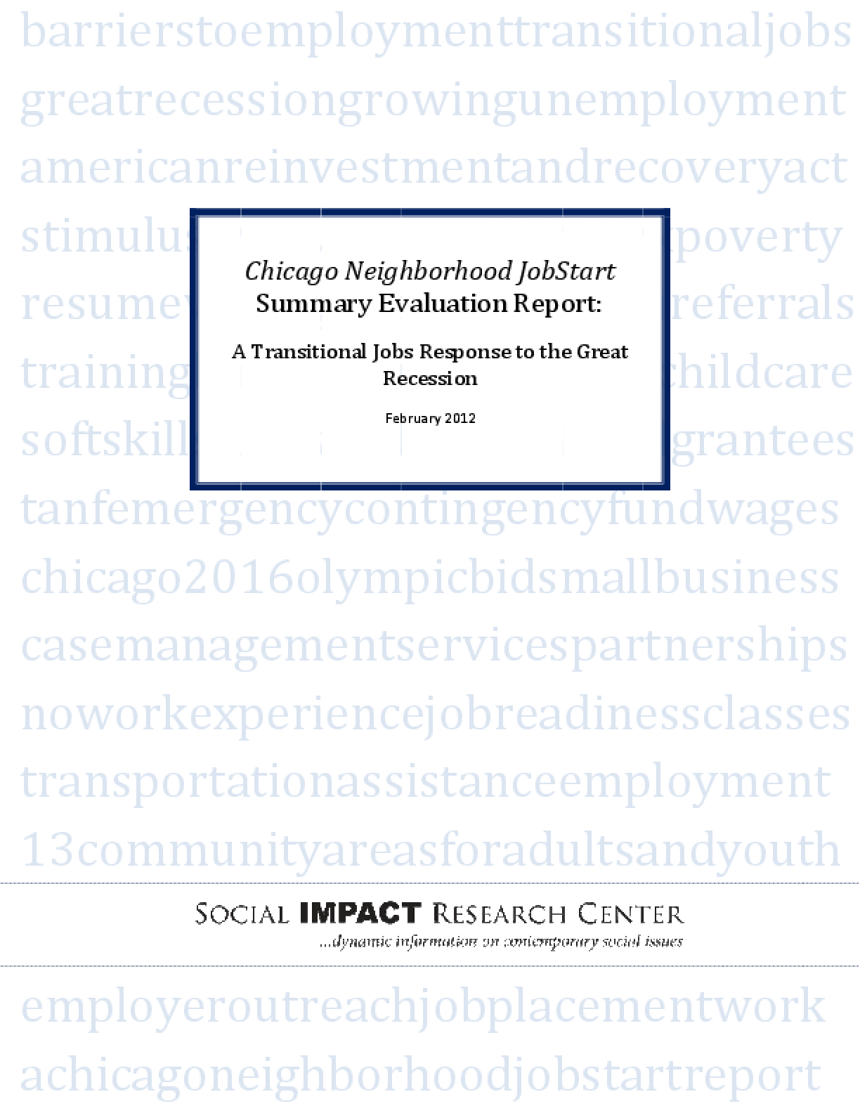 Chicago Neighborhood Job Start: Summary Evaluation Report, A Transitional Jobs Response to the Great Recession