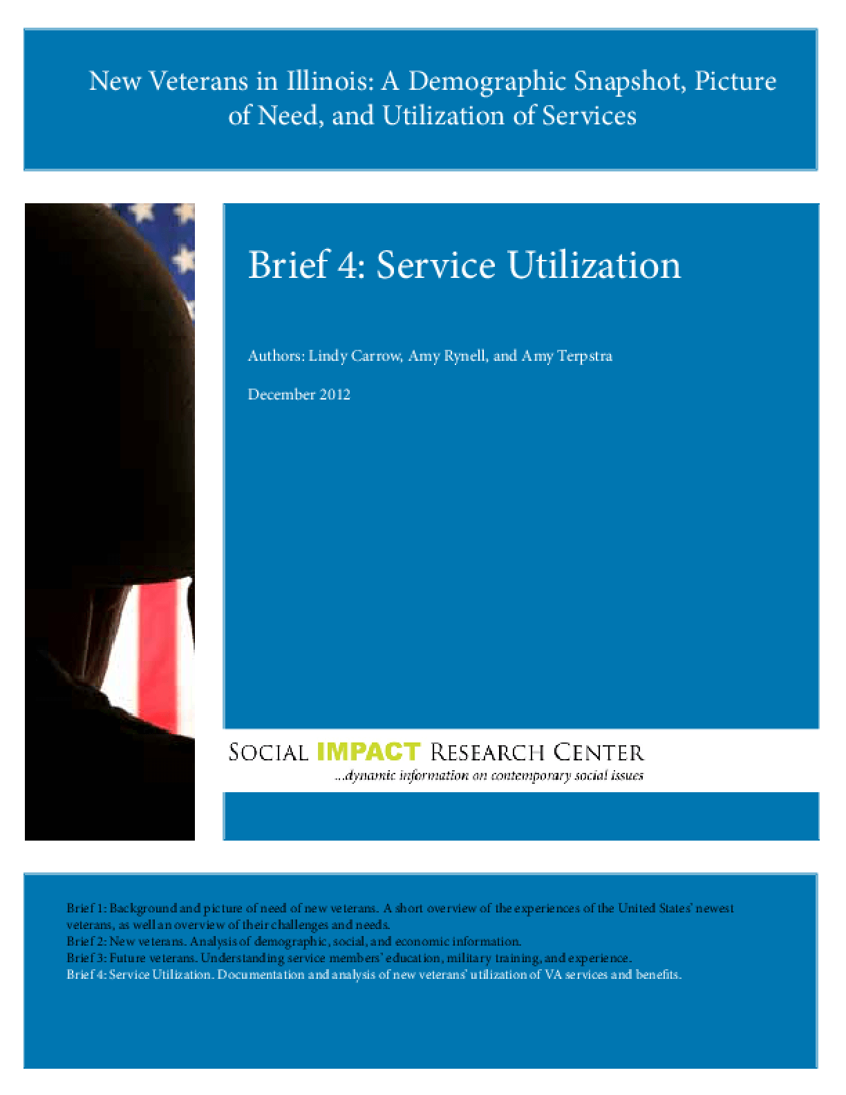 New Veterans in Illinois: Brief 4, Service Utilization