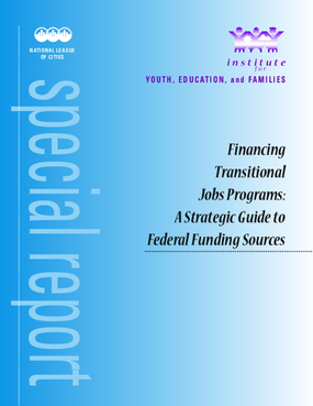 Financing Transitional Jobs Programs: A Strategic Guide to Federal Funding Sources