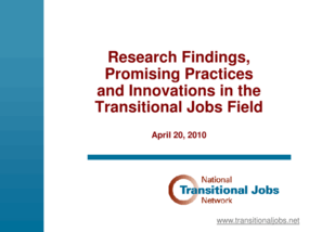 Research Findings, Promising Practices and Innovations in the Transitional Jobs Field