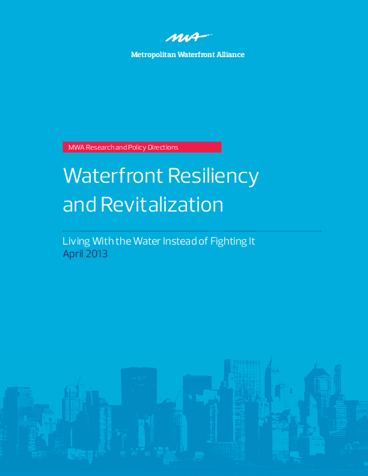 Waterfront Resiliency and Revitalization: Living With the Water Instead of Fighting It