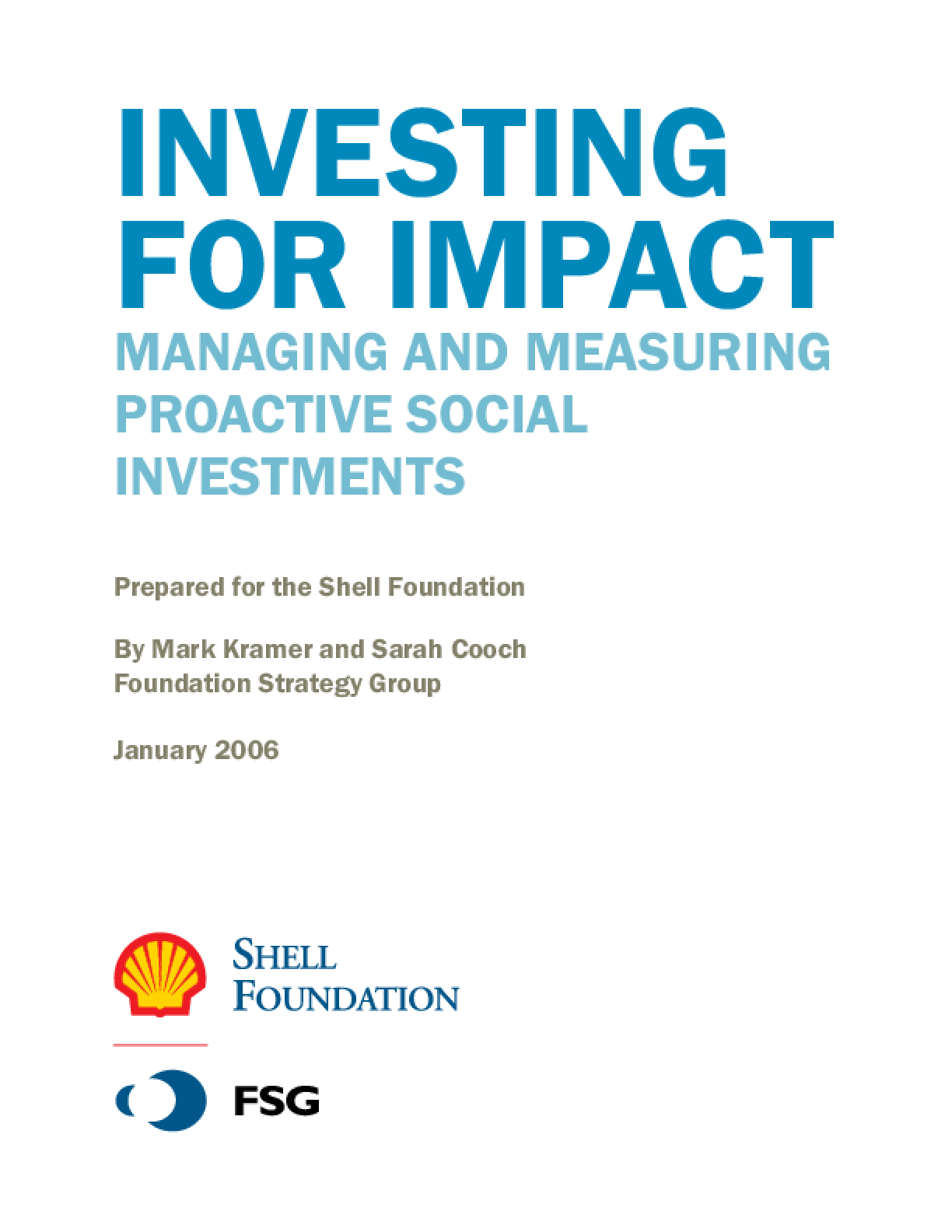 Investing for Impact - Managing and Measuring Proactive Social Investments