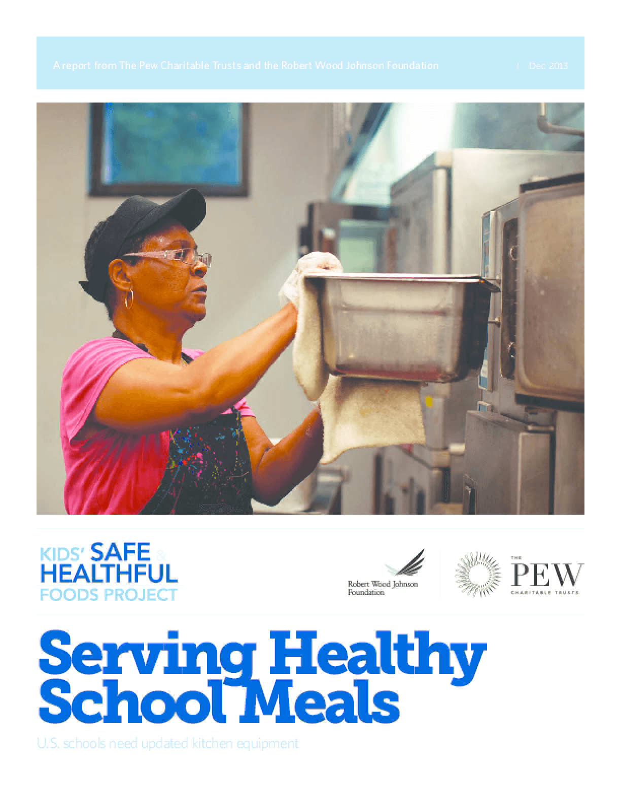 Serving Healthy School Meals: U.S. Schools Need Updated Kitchen Equipment