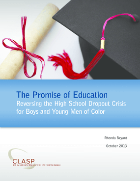 The Promise of Education: Reversing the High School Dropout Crisis for Boys and Young Men of Color