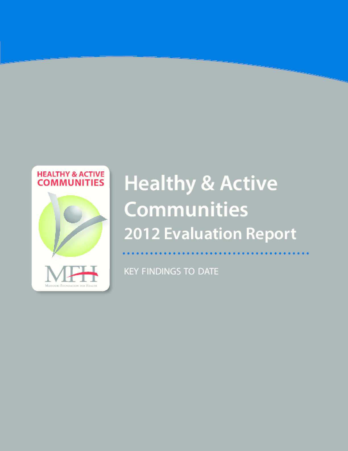 Healthy & Active Communities: 2012 Evaluation Report