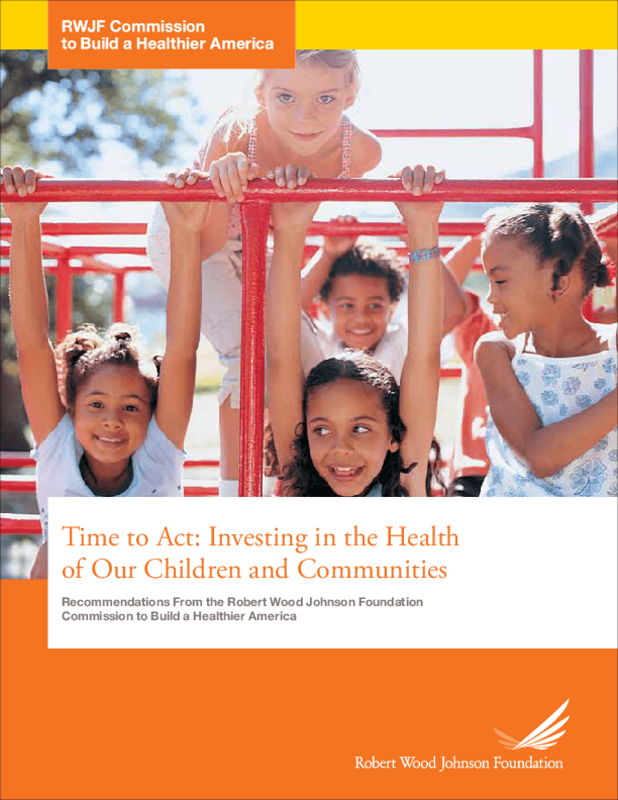 Time to Act: Investing in the Health of Our Children and Communities