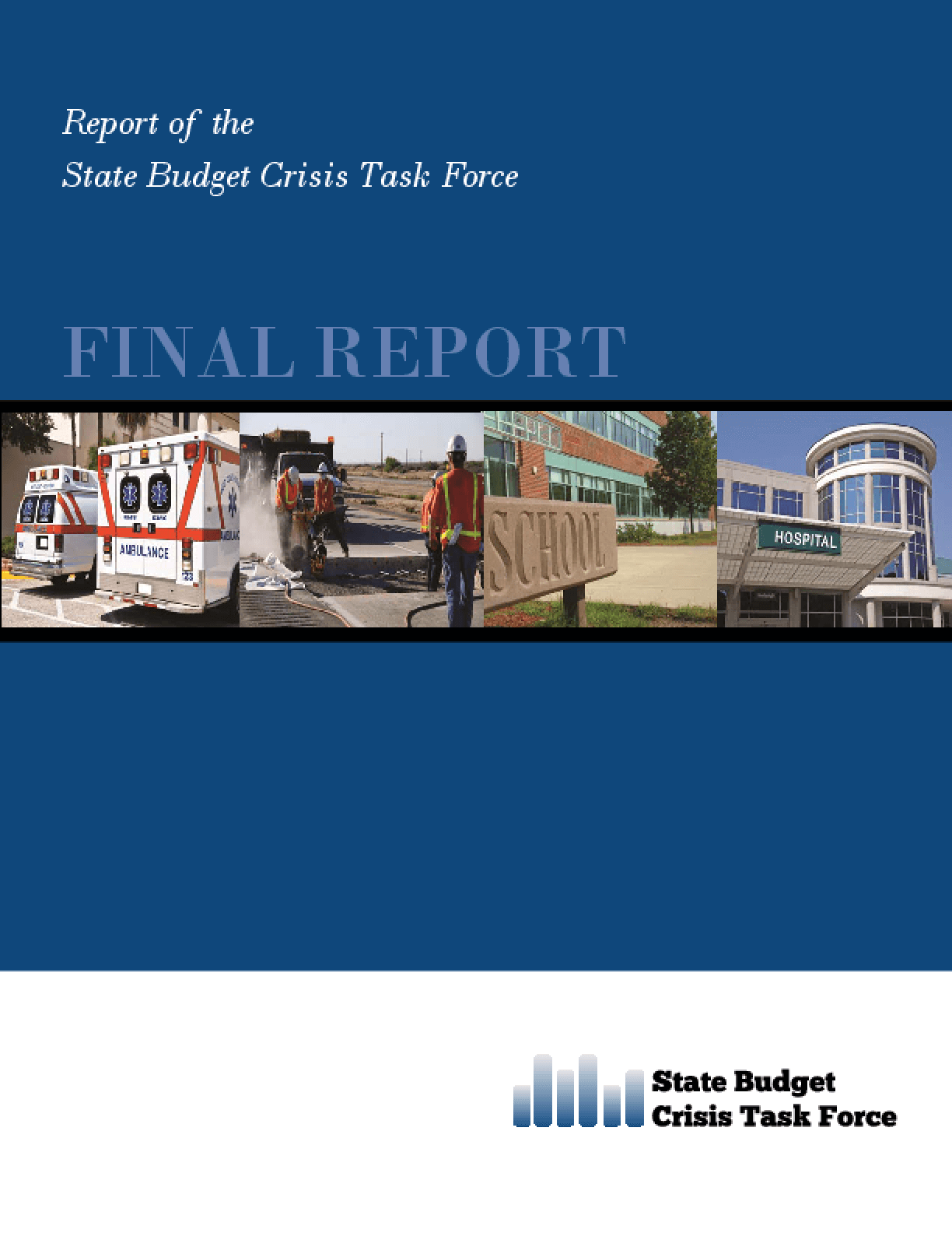 Report of the State Budget Crisis Task Force: Final Report