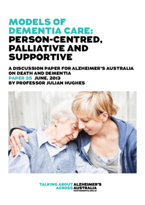 Models of Dementia Care: Person-Centred, Palliative and Supportive Integration of Hospice and Hospital-Based Palliative Care