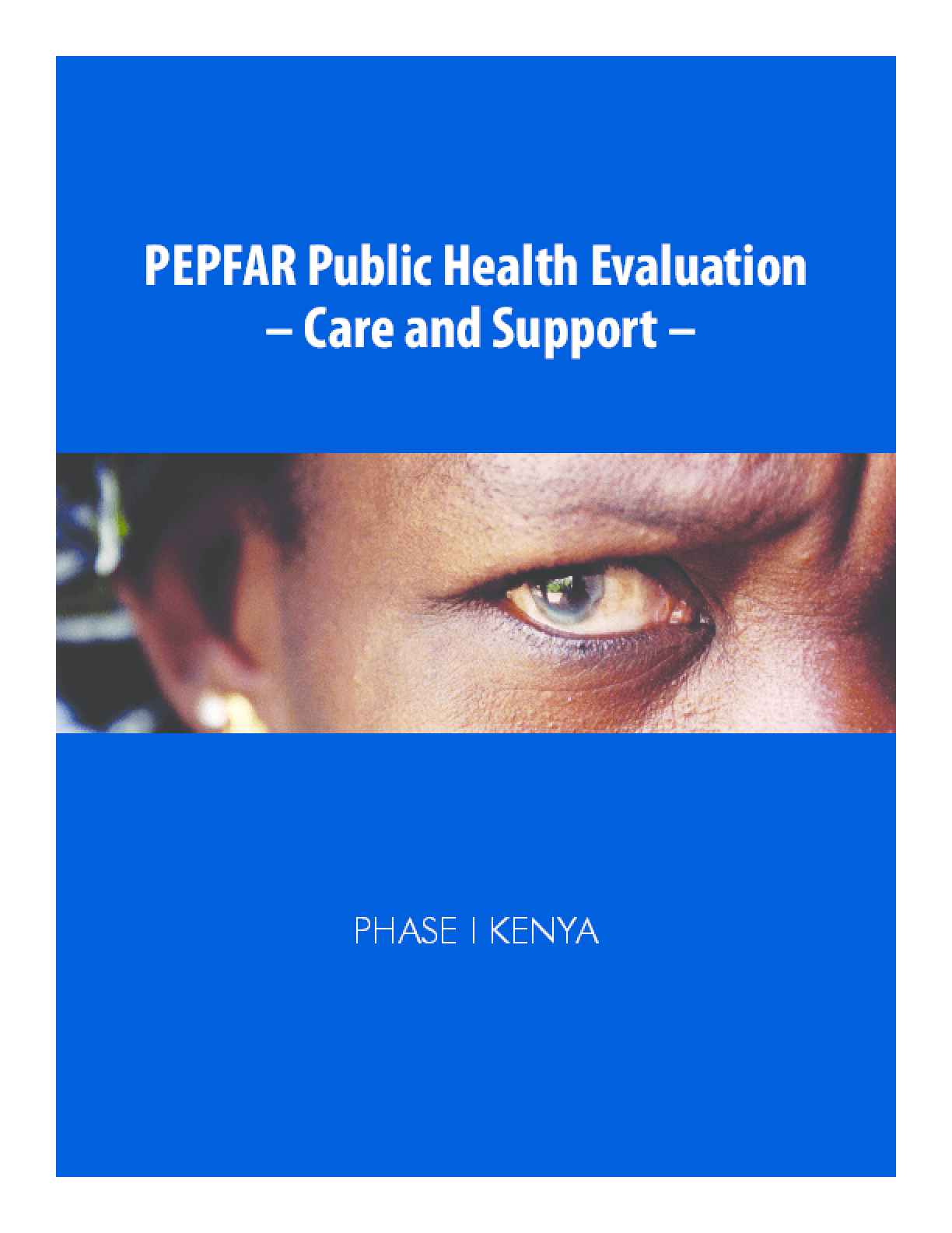 PEPFAR Public Health Evaluation-Care and Support -Phase I Kenya