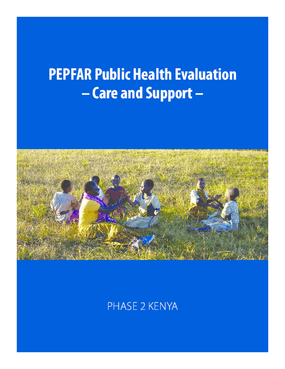 PEPFAR Public Health Evaluation - Care and Support - Phase 2 Kenya