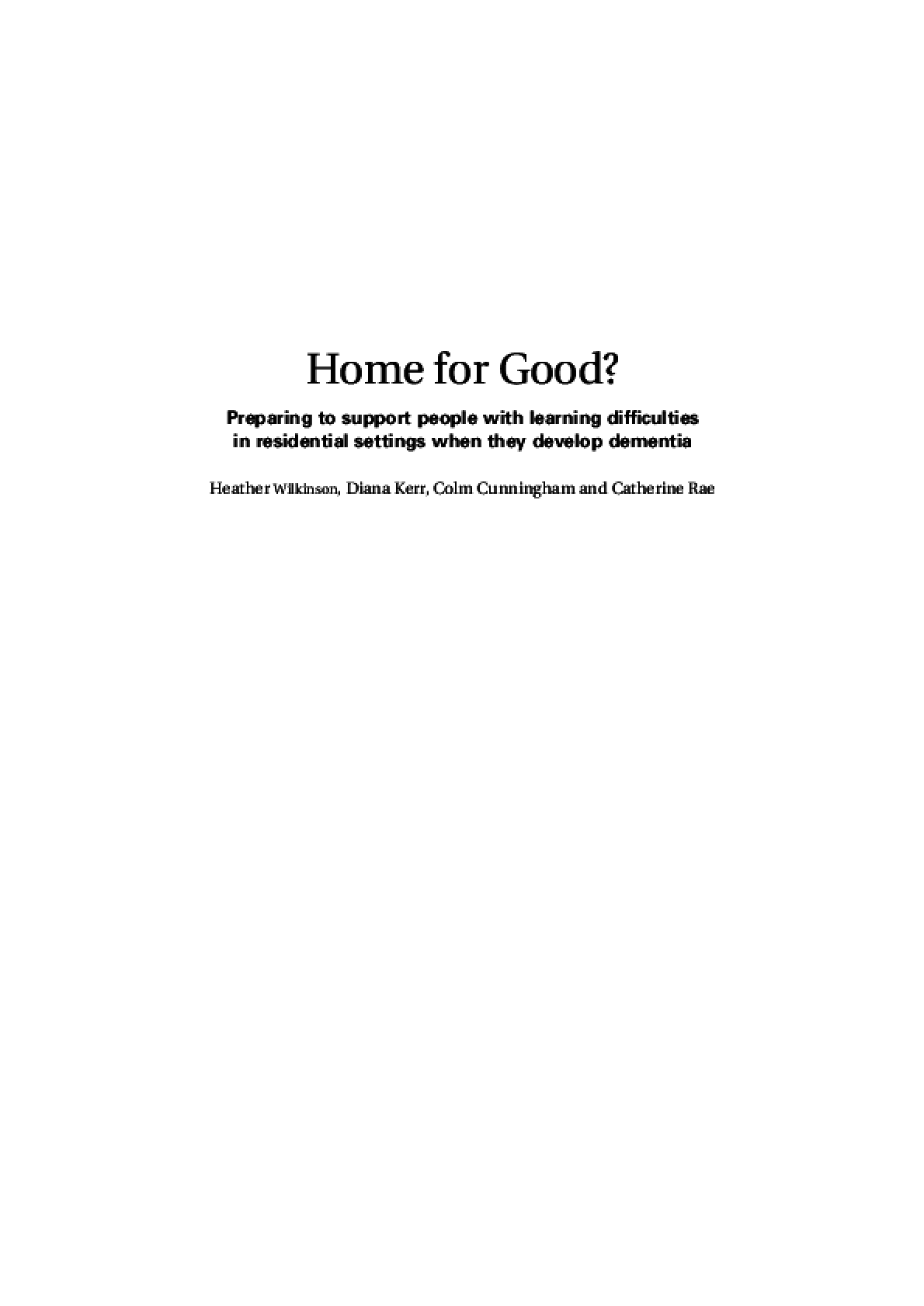Home for Good? Preparing to Support People with Learning Difficulties in Residential Settings when they Develop Dementia
