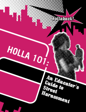 Holla 101: An Educator's Guide to Street Harassment