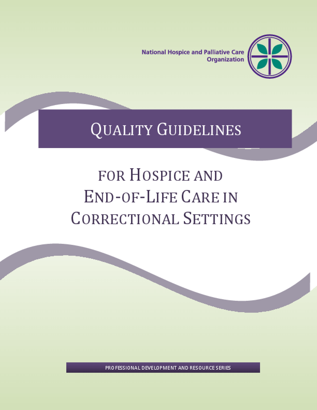 Quality Guidelines for Hospice and End-of-Life Care in Correctional Settings