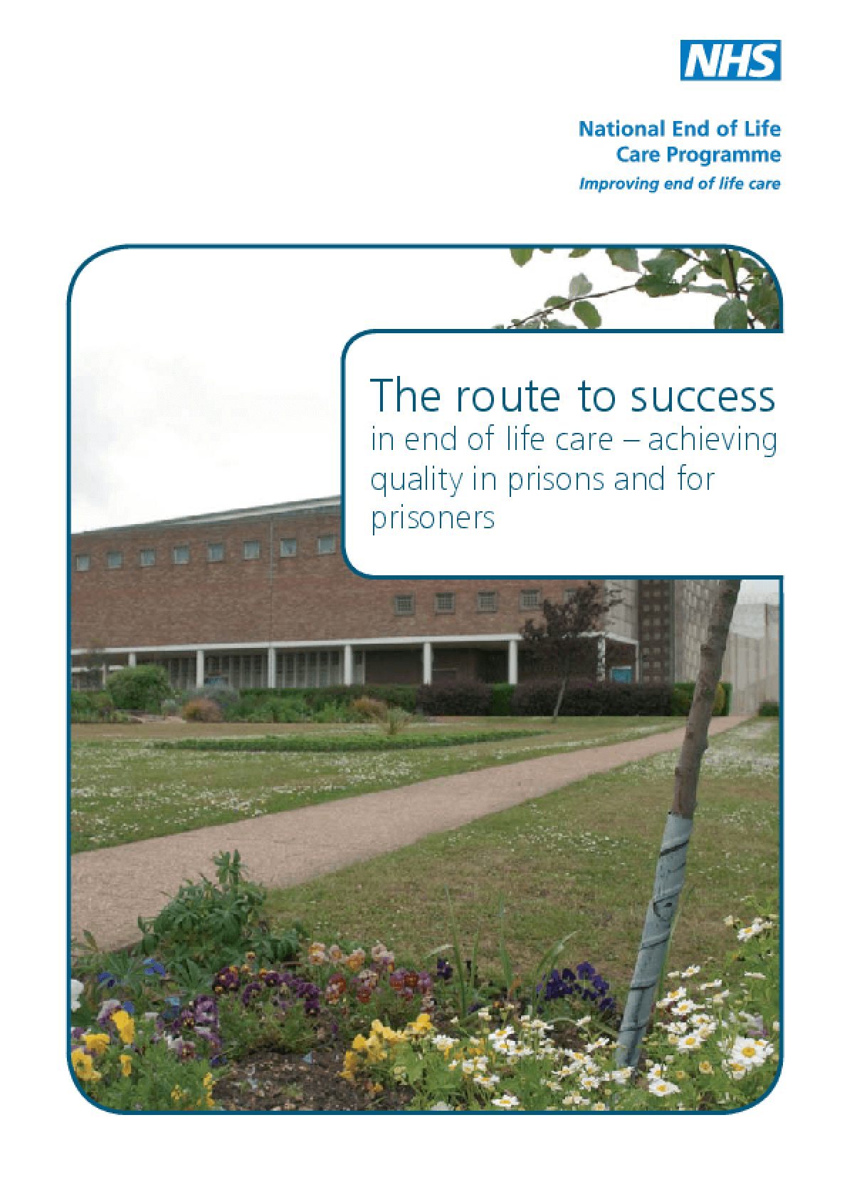 The Route to Success in End-of-Life Care - Achieving Quality in Prisons and for Prisoners