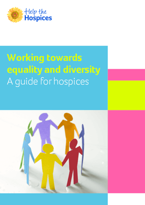 Working Towards Equality and Diversity: A Guide for Hospices