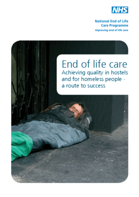 End of Life Care: Achieving Quality in Hostels and for Homeless People, A Route to Success