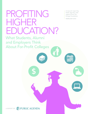 Profiting Higher Education: What Students, Alumni and Employers Think About For-Profit Colleges