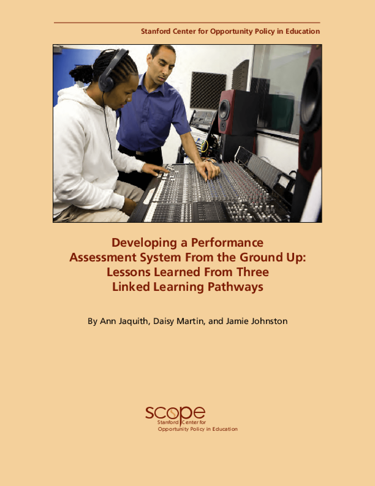 Developing a Performance Assessment System From the Ground Up: Lessons Learned From Three Linked Learning Pathways