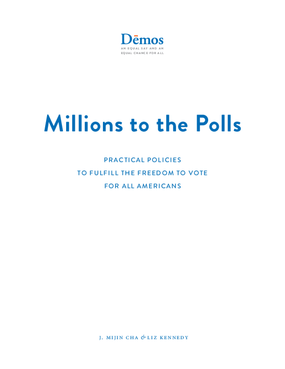 Millions to the Polls: Practical Policies to Fulfill the Freedom to Vote for All Americans