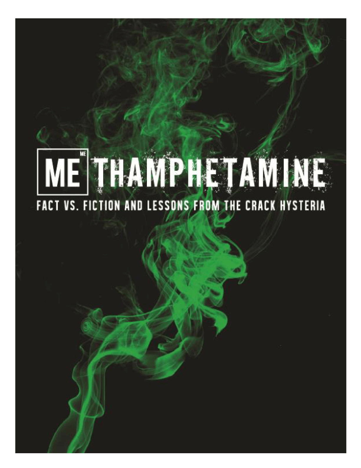 Methamphetamine: Fact vs. Fiction and Lessons from the Crack Hysteria