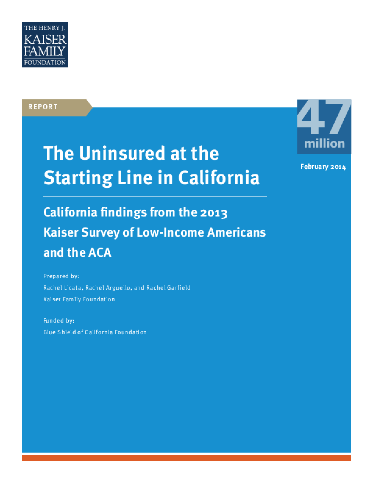 The Uninsured at the Starting Line in California: California findings from the 2013 Kaiser Survey of Low-Income Americans and the ACA