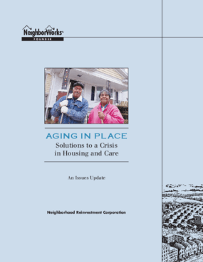 Aging in Place - Solutions to a Crisis in Housing and Care - An Issues Update