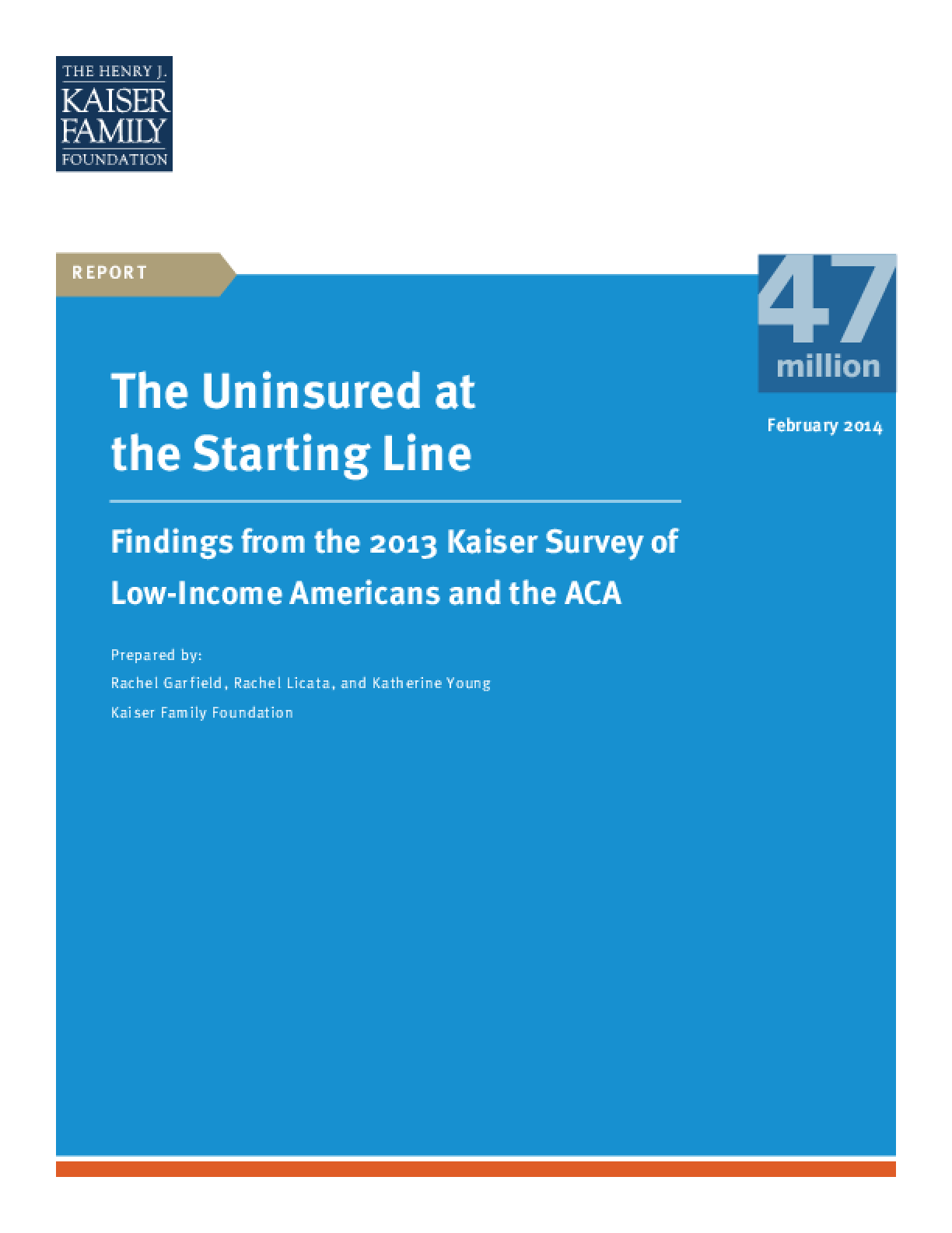 The Uninsured at the Starting Line: Findings from the 2013 Kaiser Survey of Low-Income Americans and the ACA