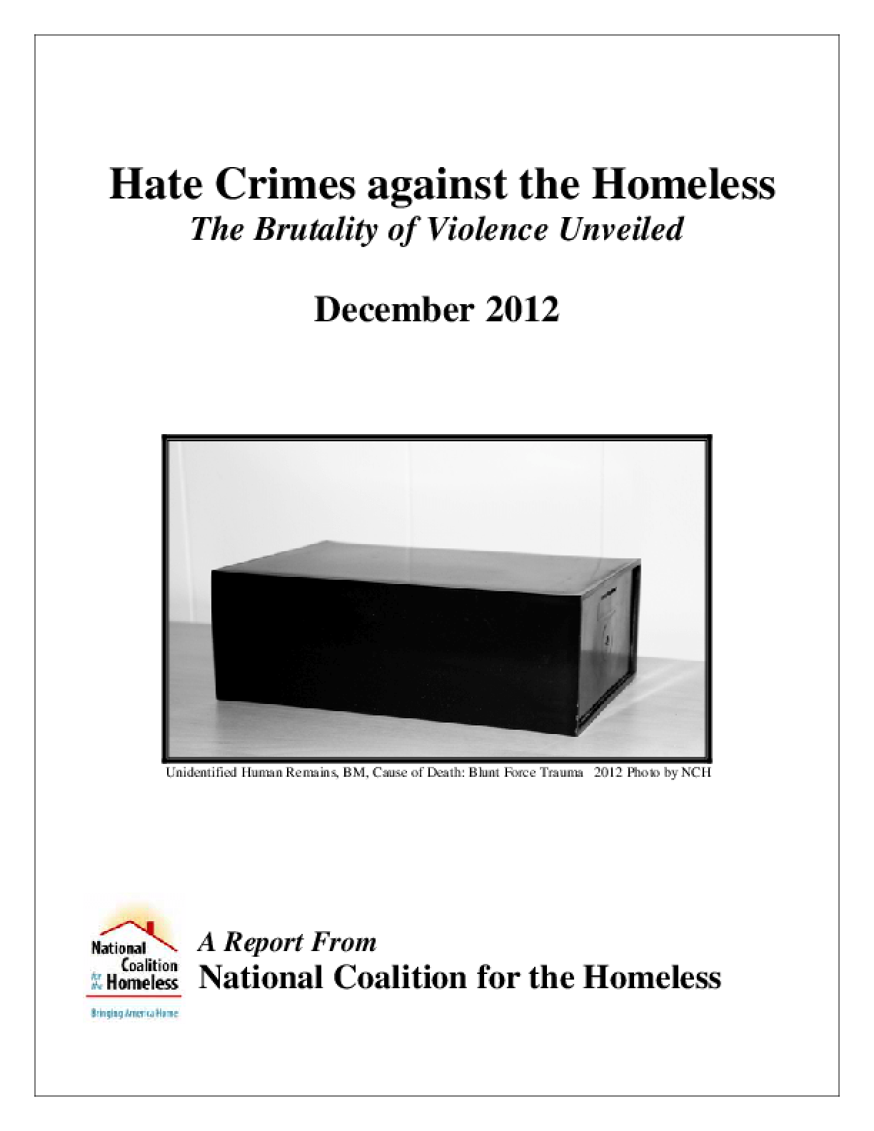 Hate Crimes against the Homeless: The Brutality of Violence Unveiled
