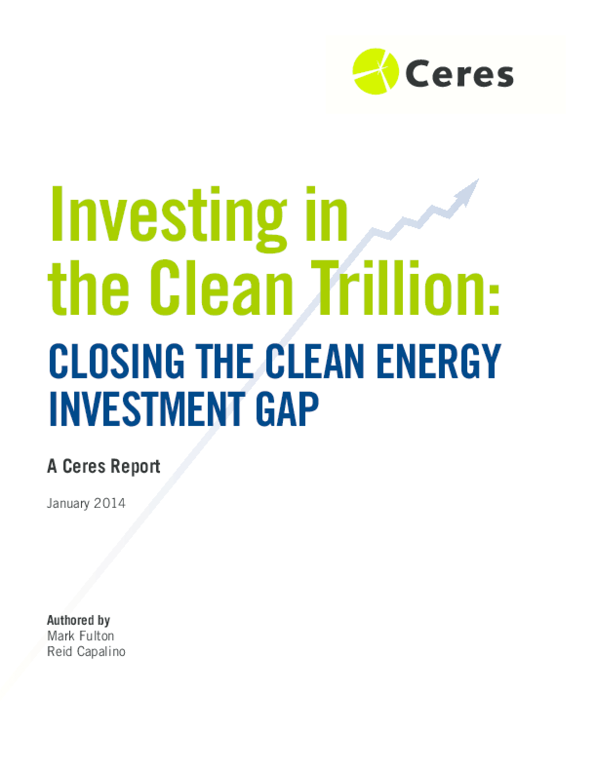 Investing in the Clean Trillion: Closing the Clean Energy Investment Gap