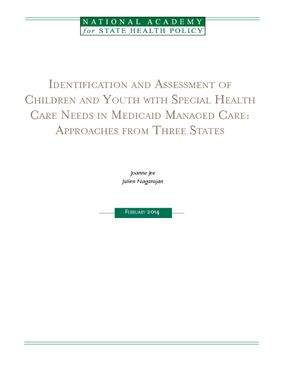 Identification and Assessment of Children and Youth with Special Health Care Needs in Medicaid Managed Care: Approaches from Three States