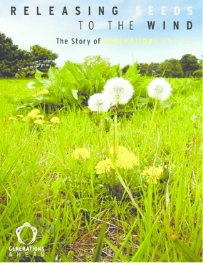 Releasing Seeds to the Wind: The Story of Generations Ahead