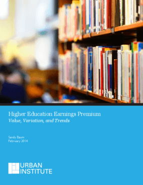 Higher Education Earnings Premium: Value, Variation, and Trends