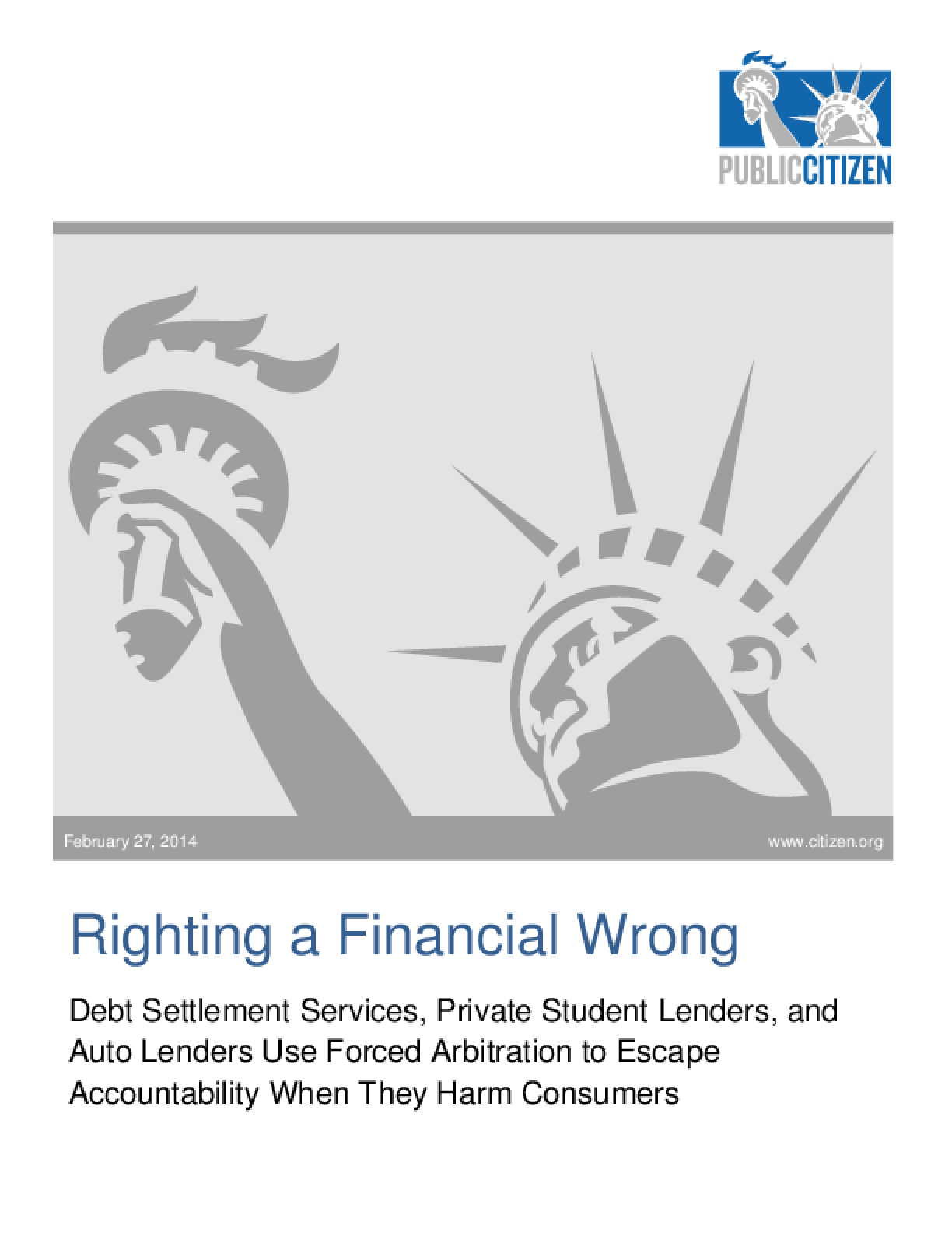 Righting a Financial Wrong: Debt Settlement Services, Private Student Lenders, and Auto Lenders Use Forced Arbitration to Escape Accountability When They Harm Consumers