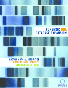 Forensic DNA Database Expansion: Growing Racial Inequities, Eroding Civil Liberties, Diminishing Returns